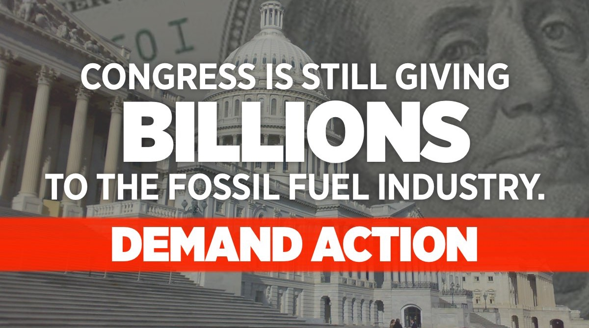 Tell Congress: Stop Funding Fossils - Oil Change ...